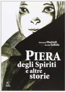 lucca comics Piera degli Spiriti di Davide Toffolo e Giovanni Mattioli
